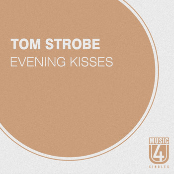 Tom Strobe - Evening Kisses