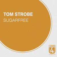 Tom Strobe - Sugarfree