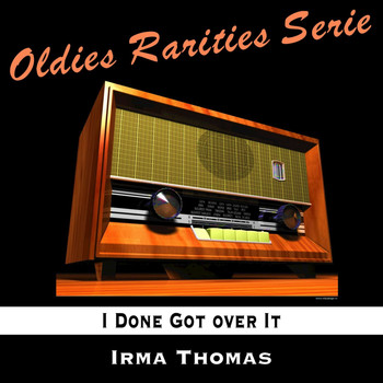 Irma Thomas - I Done Got over It