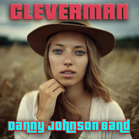 Danny Johnson Band - Clever Man
