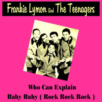 Frankie Lymon And The Teenagers - Who Can Explain