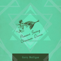 Gerry Mulligan - Peasant Tasting Christmas Dinner