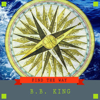 B.B. King - Find The Way