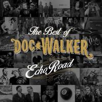 Doc Walker - Echo Road - The Best of Doc Walker