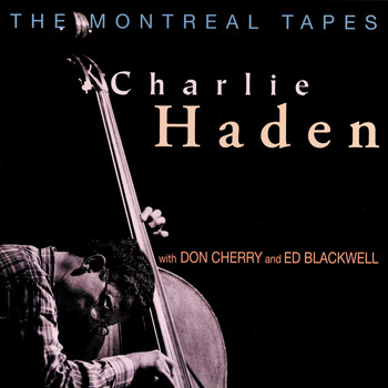 Charlie Haden - The Montreal Tapes (Live)