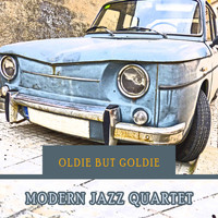 Modern Jazz Quartet - Oldie but Goldie