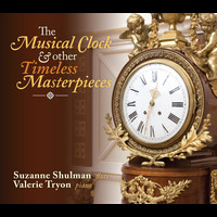 Suzanne Shulman & Valerie Tryon - The Musical Clock and Other Timeless Masterpieces