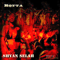 Shyan Selah - Hotta - Single (Explicit)