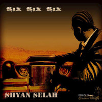 Shyan Selah - Six Six Six - Single