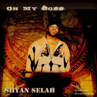 Shyan Selah - Oh My Godd - Single