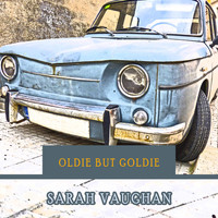 Sarah Vaughan - Oldie but Goldie