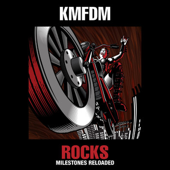KMFDM - Rocks - Milestones Reloaded