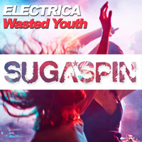 Electrica - Wasted Youth