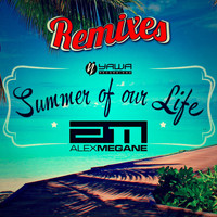 Alex Megane - Summer of Our Life (Remixes)
