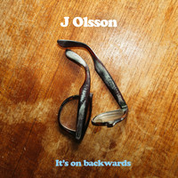J Olsson - It's on Backwards