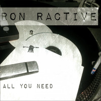Ron Ractive - All You Need