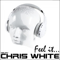 Deejay Chris White - Feel It (Radio Edit)