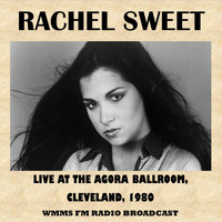 Rachel Sweet - Live at the Agora Ballroom, Cleveland, 1980 (FM Radio Broadcast)