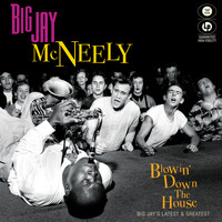 Big Jay McNeely - Blowin' Down the House - Big Jay's Latest & Greatest