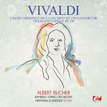 Antonio Vivaldi - Vivaldi: L'estro Armonico, Op. 3, Concerto No. 9 in D Major for Violin and Strings, RV 230 (Digitally Remastered)