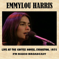 Emmylou Harris - Live at the Coffee House, Evanston, 1975 (FM Radio Broadcast)