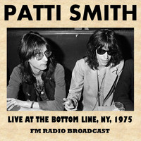 Patti Smith - Live at the Bottom Line, New York, 1975 (FM Radio Broadcast)