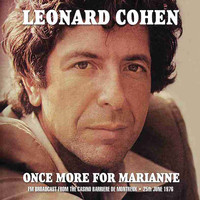 Leonard Cohen - Once More for Marianne (Live)