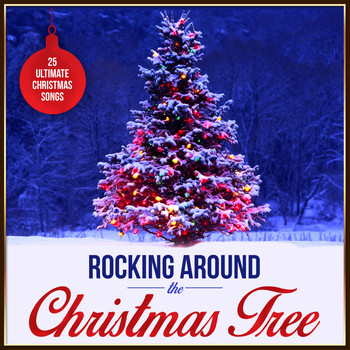 Various Artists - Rocking Around the Christmas Tree - 25 Ultimate Christmas Songs