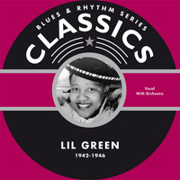 Lil Green - Blues & Rhythm Series Classics