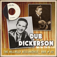 Dub Dickerson - The Hillbilly Researcher Vol.2