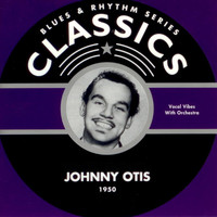Johnny Otis - Blues & Rhythm Series Classics