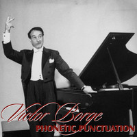 Victor Borge - Phonetic Punctuation & Other Hits