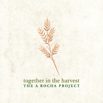 Kenny Meeks - Together in the Harvest: The A Rocha Project