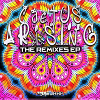Cactus Arising - The Remixes - EP