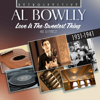 Al Bowlly - Al Bowlly: Love Is the Sweetest Thing
