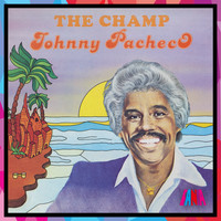 Johnny Pacheco - The Champ