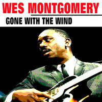 Wes Montgomery - Gone with the Wind