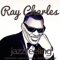 Ray Charles - Jazz Feeling (Original Artist, Original Recordings, Digitally Remastered)
