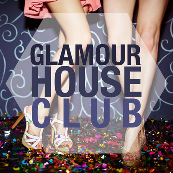 Various Artists - Glamour House Club