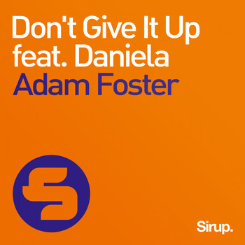 Adam Foster feat. Daniela - Don't Give It Up