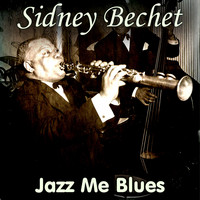 Sidney Bechet - Jazz Me Blues