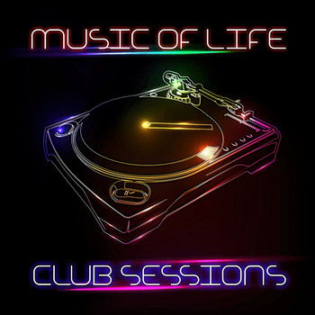 Various Artists - Music of Life Club Sessions