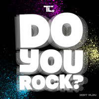 TC - Do You Rock? (Explicit)