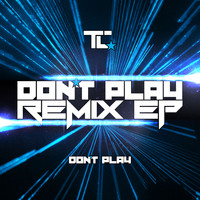 TC - Don't Play (Remixes)