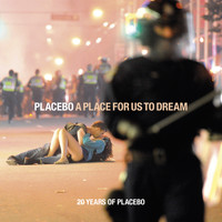 Placebo - A Place for Us to Dream (Explicit)