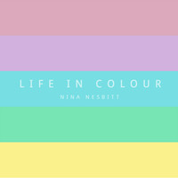 Nina Nesbitt - Life in Colour