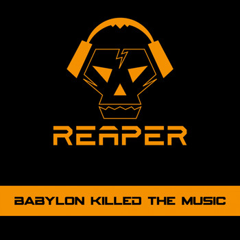 Reaper - Babylon Killed the Music