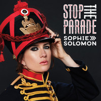 Sophie Solomon - Stop the Parade