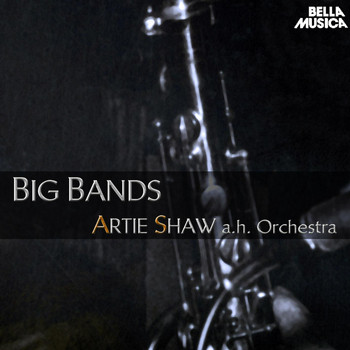 Artie Shaw and his orchestra - Artie Shaw and his Orchestra - Big Bands