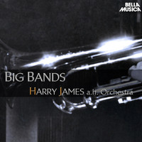 Harry James And His Orchestra - Harry James and His Orchestra - Big Bands